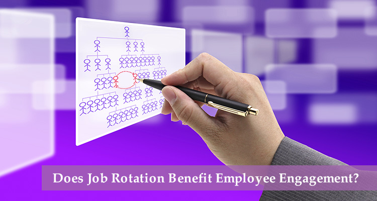 Does Job Rotation Benefit Employee Engagement?