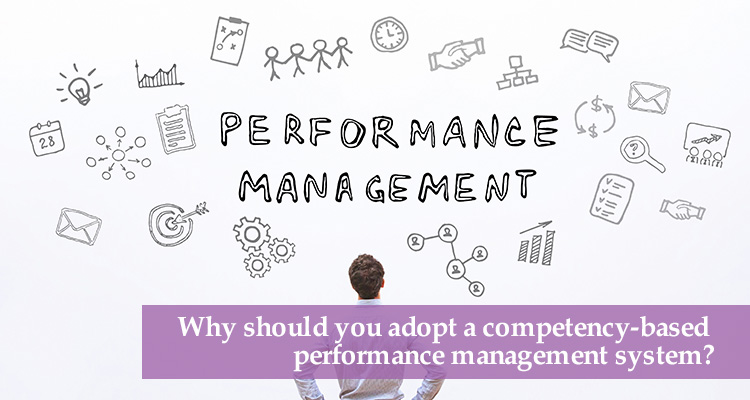 Why should you adopt a competency-based performance management system?