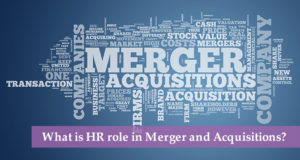What is HR role in Merger and Acquisitions?