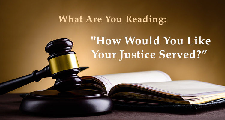 Good Reads - How Do You Like Your Justice Served